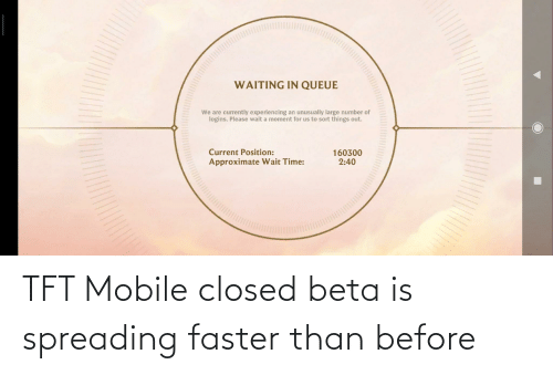 faster: TFT Mobile closed beta is spreading faster than before