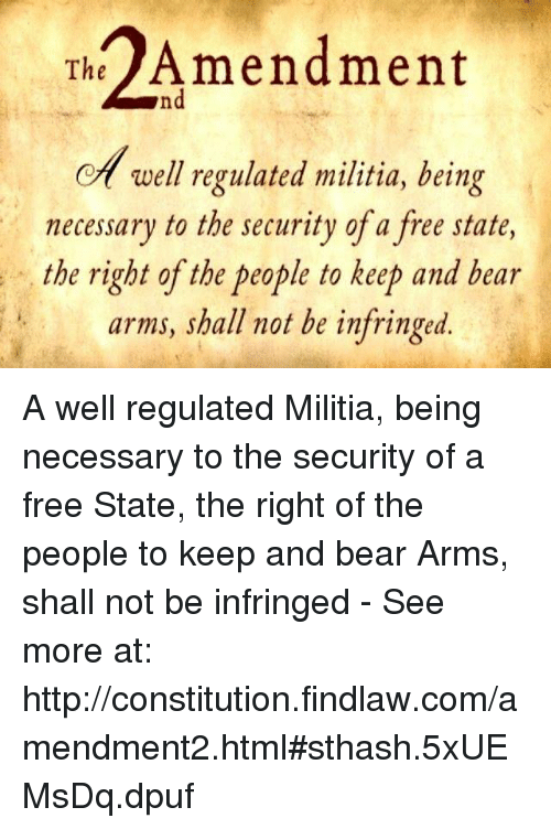 Memes Militia And Bear Th Amendment O Well Regulated Militia Being Necessary