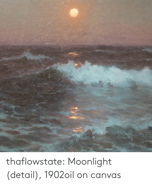 Oil On Canvas: thaflowstate:    Moonlight (detail), 1902oil on canvas