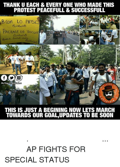 cort: THANK U EACH & EVERY ONE WHO MADE THIS  PROTEST PEACEFULL & SUCCESSFULL  B, Cort LO PHYSIC  PACKAGE LO BISCUIT  Dis Page VIl entertainU  RTA  THIS IS JUST A BEGINING NOW LETS MARCH  TOWARDS OUR GOAL UPDATES TO BE SOON పేరు పేరున ఈ మౌన దీక్షలో పాల్గొన్న ప్రతిఒక్కరికి ధన్యవాదాలు.ఇది అంతంకాదు మిత్రమా ఆరంభం మాత్రమే... జై హింద్  AP FIGHTS FOR SPECIAL STATUS