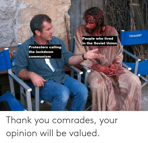opinion: Thank you comrades, your opinion will be valued.