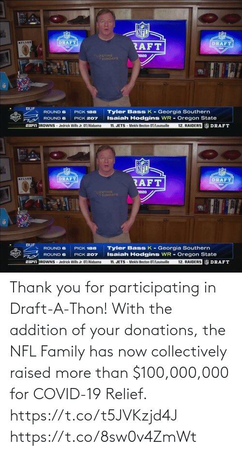 More Than: Thank you for participating in Draft-A-Thon! With the addition of your donations, the NFL Family has now collectively raised more than $100,000,000 for COVID-19 Relief. https://t.co/t5JVKzjd4J https://t.co/8sw0v4ZmWt