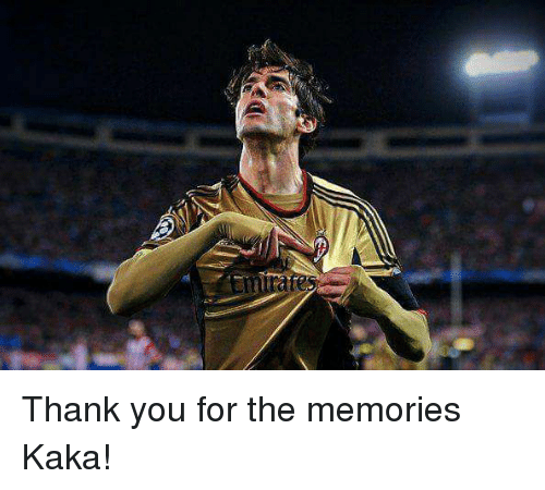 Memes, Thank You, and 🤖: Thank you for the memories Kaka!