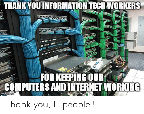 people: Thank you, IT people !