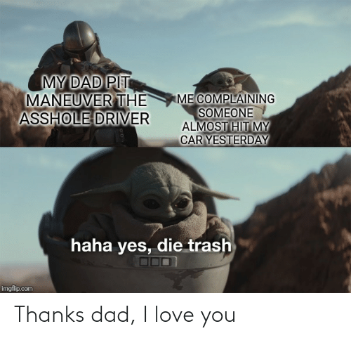 I Love You: Thanks dad, I love you
