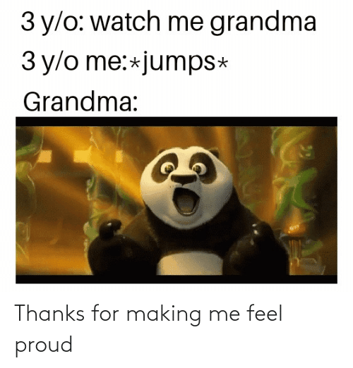 Proud: Thanks for making me feel proud
