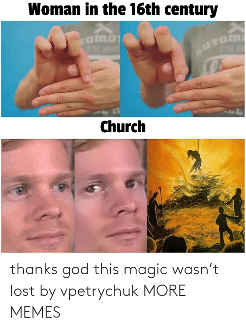 thanks: thanks god this magic wasn't lost by vpetrychuk MORE MEMES