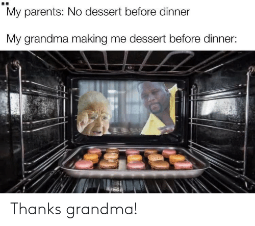 Grandma: Thanks grandma!