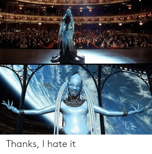 Hate, Thanks, and I Hate: Thanks, I hate it