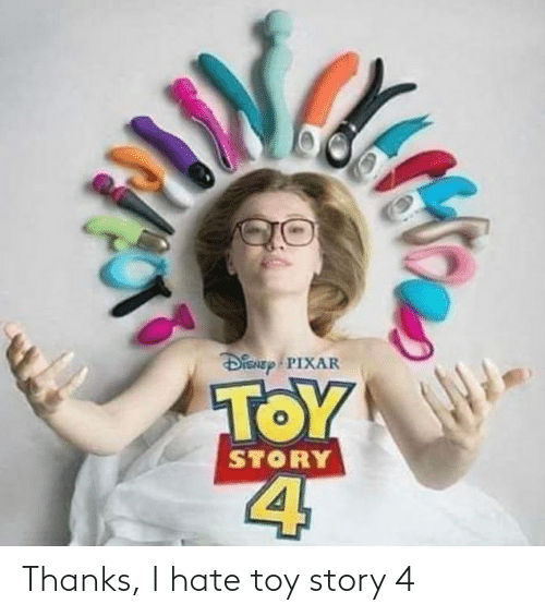 Toy Story 4: Thanks, I hate toy story 4