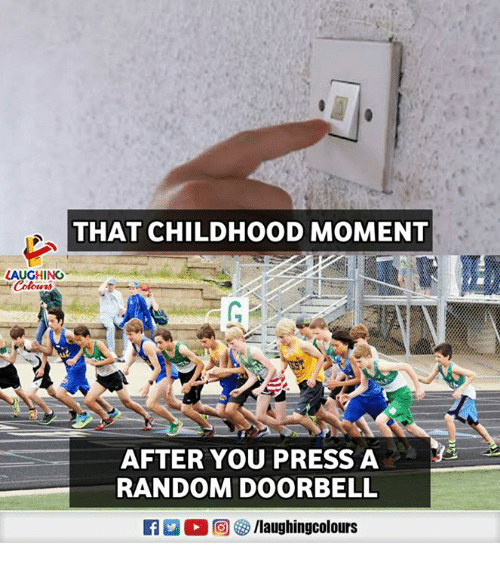 Indianpeoplefacebook, Random, and Moment: THAT CHILDHOOD MOMENT  LAUGHING  G:  AFTER YOU PRESS A  RANDOM DOORBELL