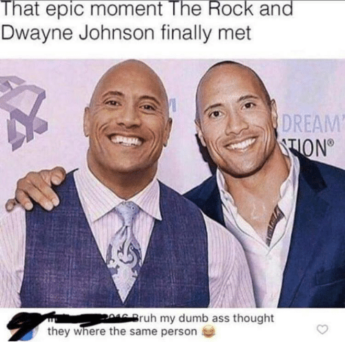 Dwayne Johnson: That epic moment The Rock and  Dwayne Johnson finally met  DREAM  ruh my dumb ass thought  they where the same person