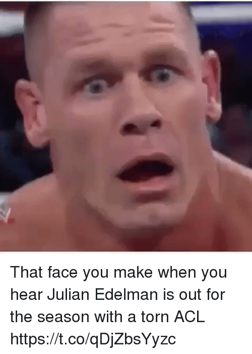 Memes, Julian Edelman, and 🤖: That face you make when you hear Julian Edelman is out for the season with a torn ACL https://t.co/qDjZbsYyzc