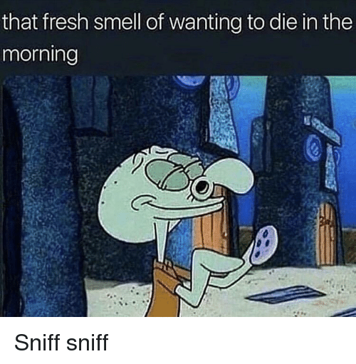 That Fresh Smell of Wanting to Die in the Morning | Fresh