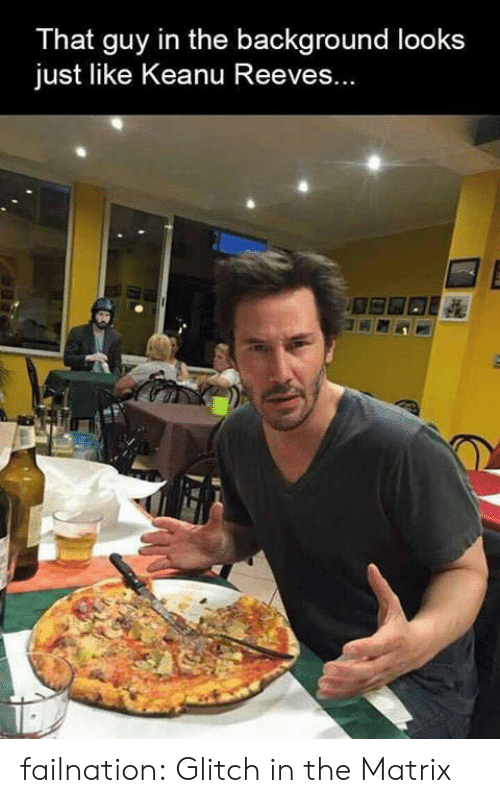 Glitch In The Matrix: That guy in the background looks  just like Keanu Reeves failnation:  Glitch in the Matrix