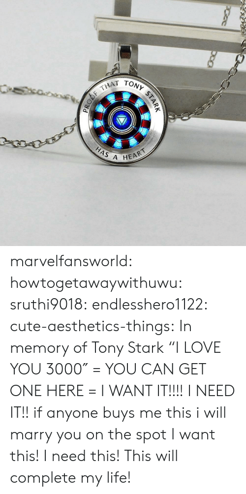 "Cute, Life, and Love: THAT  HAS A  HEART marvelfansworld:  howtogetawaywithuwu: sruthi9018:   endlesshero1122:  cute-aesthetics-things:  In memory of Tony Stark ""I LOVE YOU 3000″ = YOU CAN GET ONE HERE =   I WANT IT!!!!   I NEED IT!!   if anyone buys me this i will marry you on the spot   I want this! I need this! This will complete my life!"
