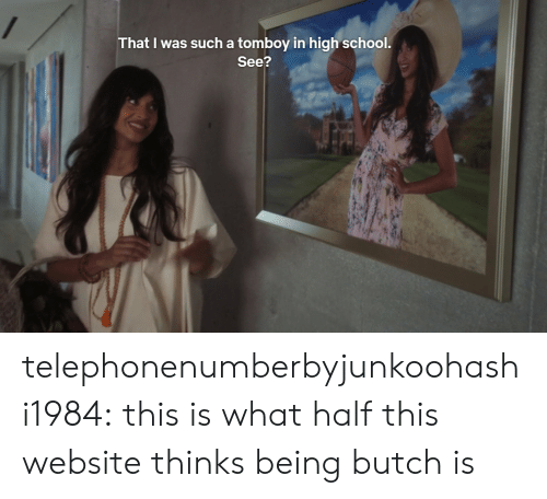 School, Target, and Tumblr: That I was such a tomboy in high school.  See? telephonenumberbyjunkoohashi1984: this is what half this website thinks being butch is