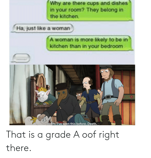 grade: That is a grade A oof right there.