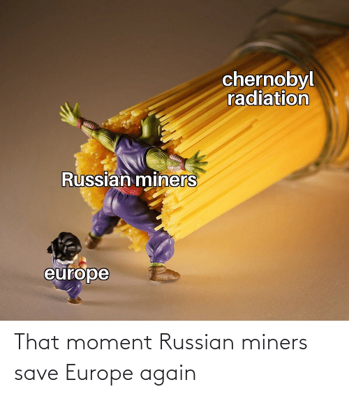 Europe: That moment Russian miners save Europe again