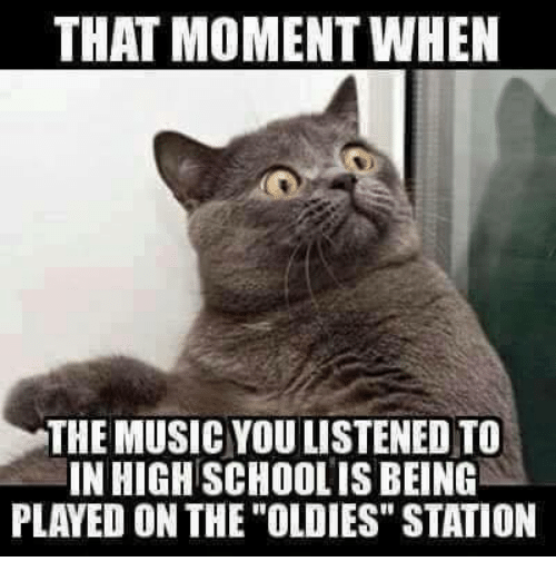 "Mexican Word of the Day: THAT MOMENT WHEN  THE MUSICYOULISTENED TO  IN HIGH SCHOOLIS BEING  PLAYED ON THE OLDIES"" STATION"
