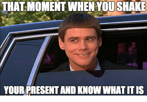 Moment, You, and What: THAT MOMENT WHEN YOU SHAKE  YOURPRESENT AND KNOW WHAT IT IS