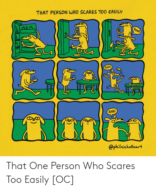 Easily: That One Person Who Scares Too Easily [OC]