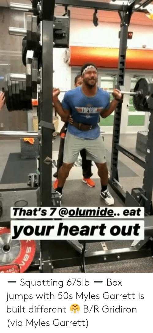 Heart, Box, and San: That's 7@olumide.. eat  your heart out  SaN ➖ Squatting 675lb ➖ Box jumps with 50s  Myles Garrett is built different 😤  B/R Gridiron  (via Myles Garrett)