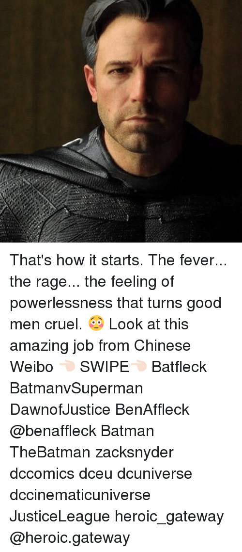 Batman, Memes, and Chinese: That's how it starts. The fever... the rage... the feeling of powerlessness that turns good men cruel. 😳 Look at this amazing job from Chinese Weibo 👈🏻 SWIPE👈🏻 Batfleck BatmanvSuperman DawnofJustice BenAffleck @benaffleck Batman TheBatman zacksnyder dccomics dceu dcuniverse dccinematicuniverse JusticeLeague heroic_gateway @heroic.gateway