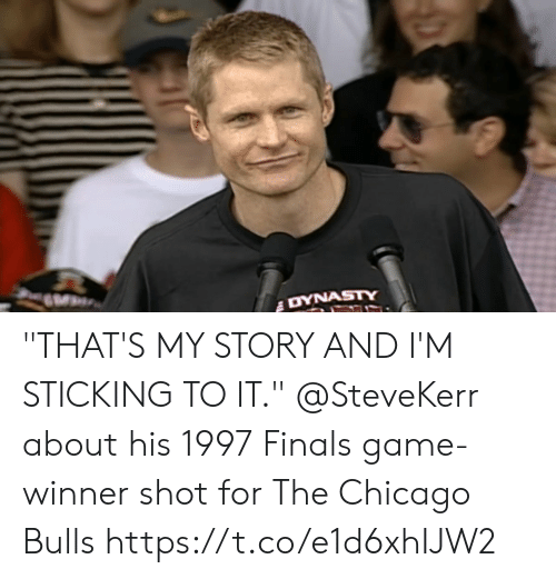 "Game Winner: ""THAT'S MY STORY AND I'M STICKING TO IT.""  @SteveKerr about his 1997 Finals game-winner shot for The Chicago Bulls https://t.co/e1d6xhIJW2"