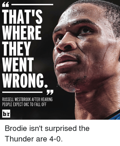 THAT'S WHERE THEY WENT WRONG RUSSELL WESTBROOK AFTER HEARING PEOPLE