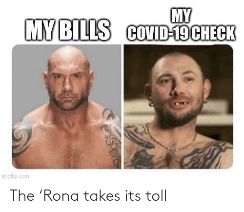 toll: The 'Rona takes its toll