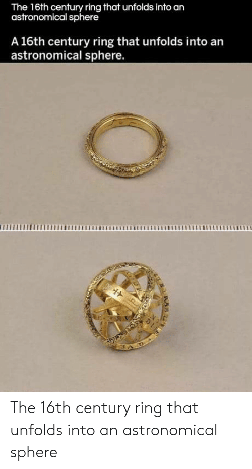 Ring, Sphere, and Arn: The 16th century ring that unfolds into an  astronomical sphere  A 16th century ring that unfolds into arn  astronomical sphere.  ITTnnL The 16th century ring that unfolds into an astronomical sphere