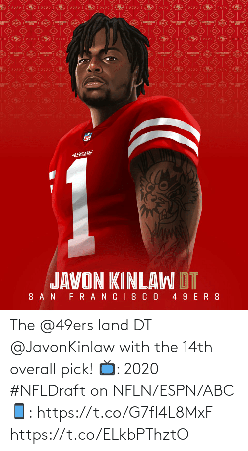 overall: The @49ers land DT @JavonKinlaw with the 14th overall pick!  📺: 2020 #NFLDraft on NFLN/ESPN/ABC 📱: https://t.co/G7fI4L8MxF https://t.co/ELkbPThztO