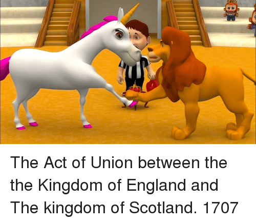 England, Scotland, and Kingdom: The Act of Union between the the Kingdom of England and The kingdom of Scotland. 1707