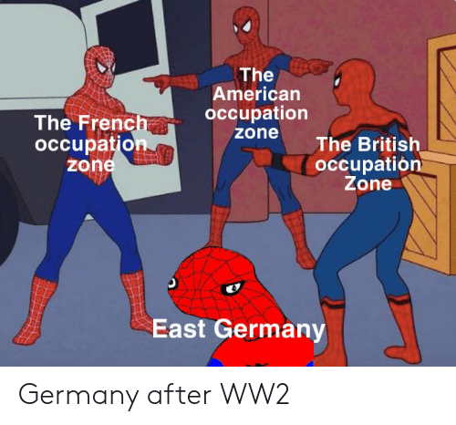 American, Germany, and History: The  American  occupation  The French  occupation  zone  zone  The British  occupation  Zone  East Germany Germany after WW2