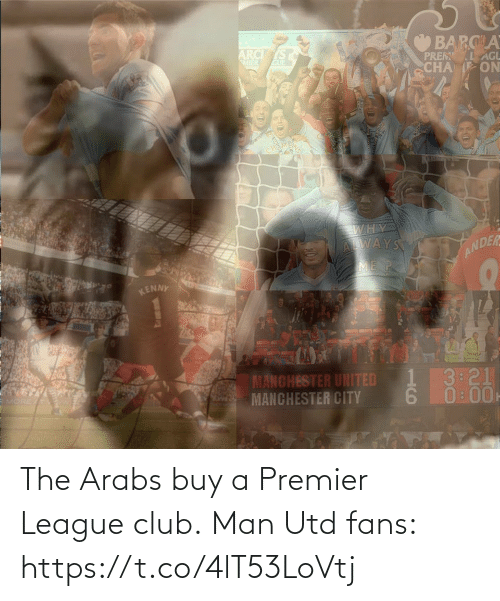 premier: The Arabs buy a Premier League club.  Man Utd fans: https://t.co/4lT53LoVtj