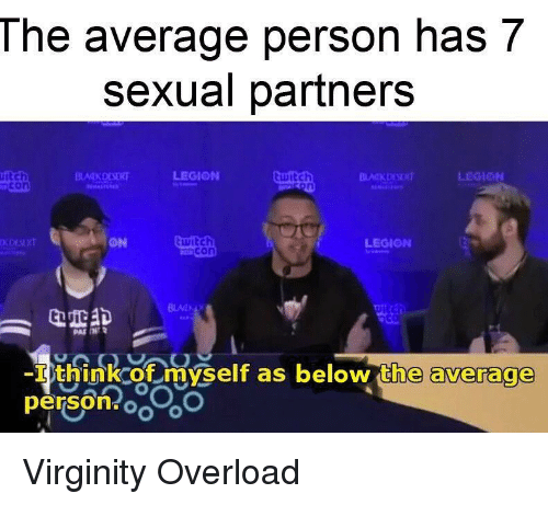 Virginity, Witch, and Legion: The average person has 7  sexual partners  itch  LEGION  mcon  KDIST  ON  witch  zmcon  LEGION  -I think of myself as below the average  person oo Virginity Overload