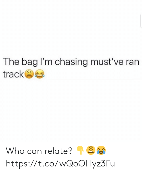 Mustve: The bag I'm chasing must've ran  track Who can relate? ??? https://t.co/wQoOHyz3Fu