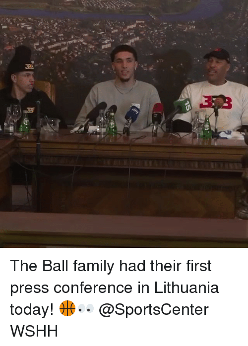 Family, Memes, and SportsCenter: The Ball family had their first press conference in Lithuania today! 🏀👀 @SportsCenter WSHH