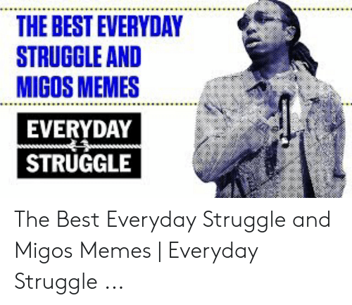 Migos Joe Budden Memes: THE BEST EVERYDAY  STRUGGLE AND  MIGOS MEMES  EVERYDAY  STRUGGLE The Best Everyday Struggle and Migos Memes | Everyday Struggle ...