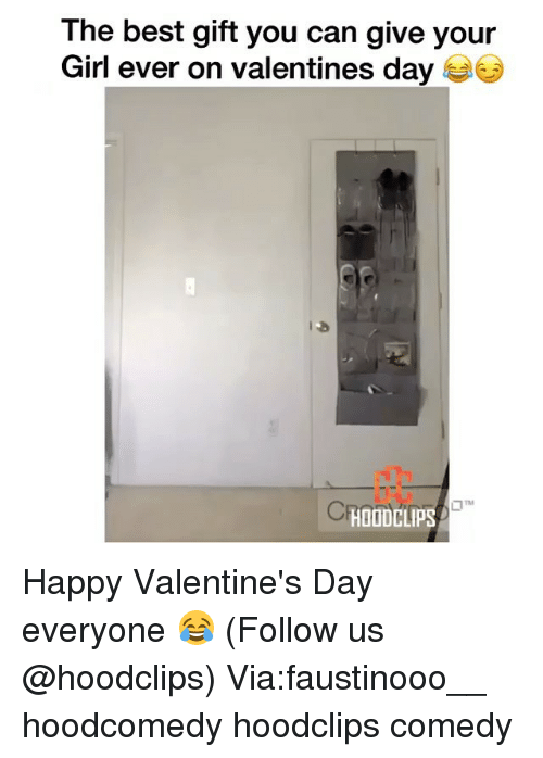 happy valentine day: The best gift you can give your  Girl ever on valentines day  HOODCLIPS Happy Valentine's Day everyone 😂 (Follow us @hoodclips) Via:faustinooo__ hoodcomedy hoodclips comedy