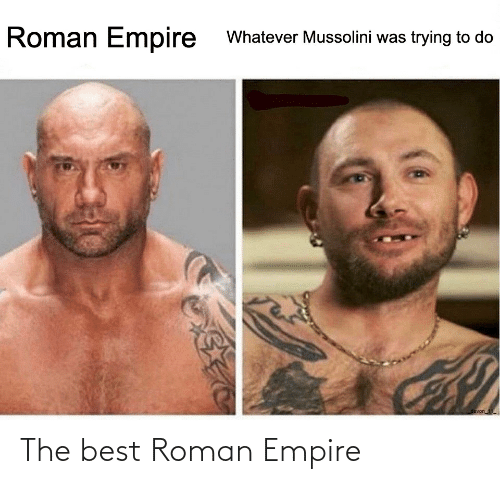 Roman: The best Roman Empire