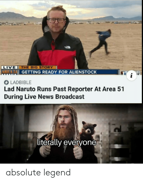 Naruto: THE BIG STORY  LIVE  AREAS GETTING READY FOR ALIENSTOCK  i  LADBIBLE  Lad Naruto Runs Past Reporter At Area 51  During Live News Broadcast  literally everyone absolute legend