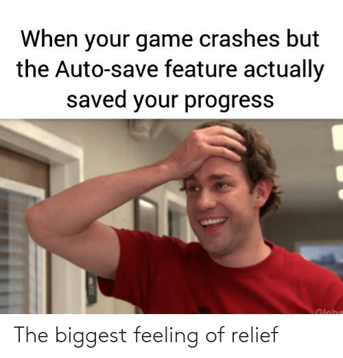 Biggest: The biggest feeling of relief