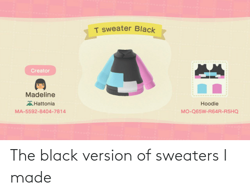 sweaters: The black version of sweaters I made