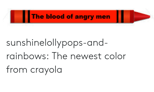 Tumblr, Blog, and Http: The blood of angry men sunshinelollypops-and-rainbows:   The newest color from crayola