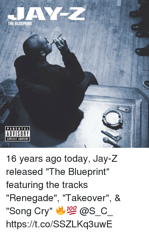 "coed: THE BLUEPRINT  PARENTAL  ADVISORY  EXPLICIT CONTENT 16 years ago today, Jay-Z released ""The Blueprint"" featuring the tracks ""Renegade"", ""Takeover"", & ""Song Cry"" 🔥💯 @S_C_ https://t.co/SSZLKq3uwE"