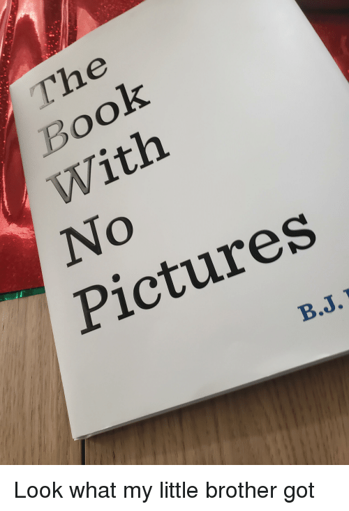 The Office, Book, and Pictures: The  Book  With  No  Pictures  B.J.