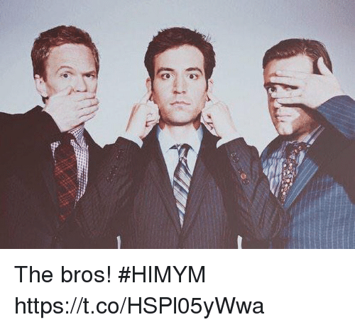 Memes, 🤖, and Himym: The bros! #HIMYM https://t.co/HSPl05yWwa