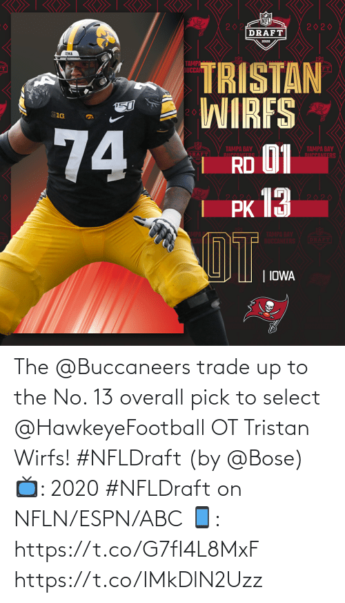 overall: The @Buccaneers trade up to the No. 13 overall pick to select @HawkeyeFootball OT Tristan Wirfs! #NFLDraft (by @Bose)  📺: 2020 #NFLDraft on NFLN/ESPN/ABC 📱: https://t.co/G7fI4L8MxF https://t.co/IMkDlN2Uzz